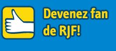 Soutenez-nous! Devenez fan de RJF